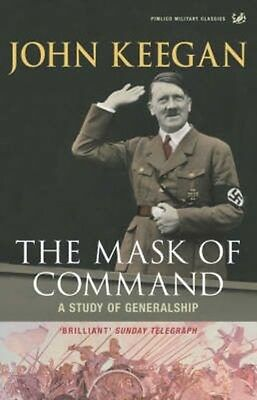 The Mask of Command by John Keegan Paperback Book