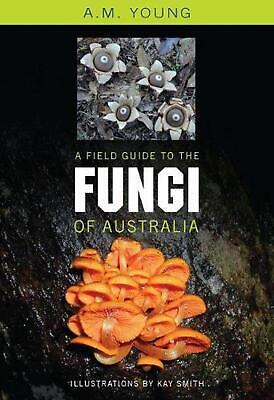 A Field Guide to the Fungi of Australia by Tony Young Paperback Book (English)