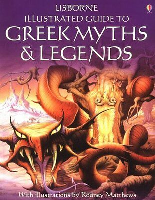 The Usborne Illustrated Guide to Greek Myths and Legends By Cheryl Evans, Anne