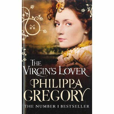 The Virgins Lover,Philippa Gregory