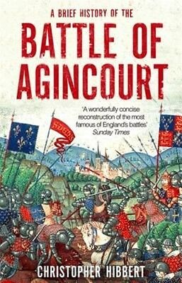 Brief History of the Battle of Agincourt by Christopher Hibbert Paperback Book
