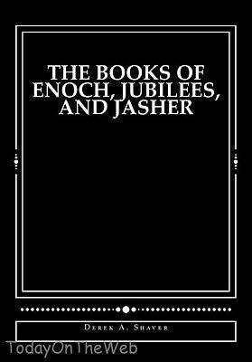 The Books of Enoch, Jubilees, and Jasher Paperback by Derek A. Shaver