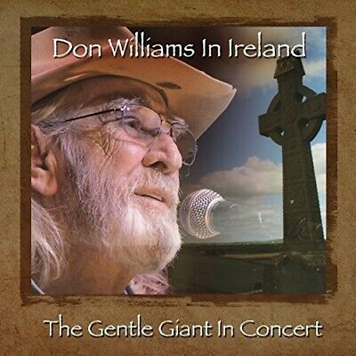 Don Williams - Don Williams In Ireland: The Gentle Giant In Concert [New CD]