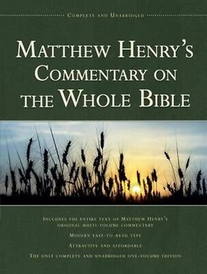 Matthew Henry's Commentary on the Whole Bible: Complete and Unabridged by Matthe