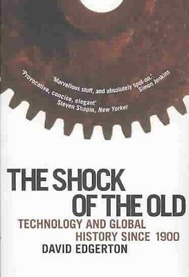 The Shock of the Old by David Edgerton Paperback Book