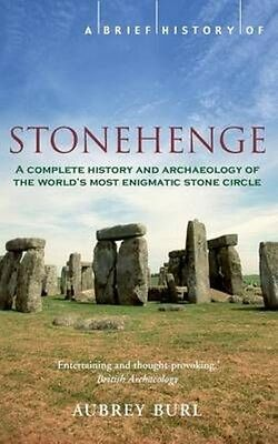 A Brief History of Stonehenge by Aubrey Burl Paperback Book