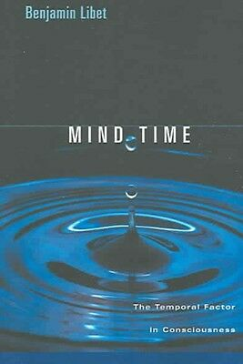 Mind Time: The Temporal Factor in Consciousness by Benjamin Libet Paperback Book