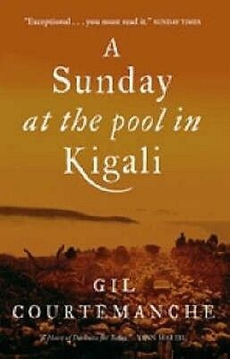 Sunday At the Pool in Kigali by Gil Courtemanche Paperback Book