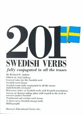 201 Swedish Verbs: Fully Conjugated in All the Tenses; Alphabetically Arranged b