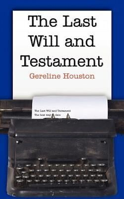 The Last Will and Testament by Gereline Houston Paperback Book (English)