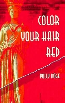 Color Your Hair Red by Polly Doge Paperback Book (English)