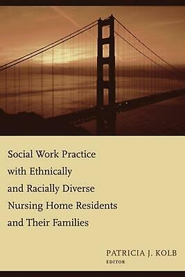 Social Work Practice with Ethnically and Racially Diverse Nursing Home Residents