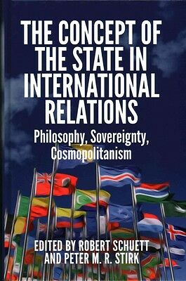 Concept of the State in International Relations by Stirk Peter M.R. Hardcover Bo