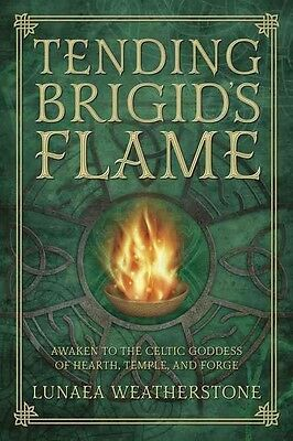 Tending Brigid's Flame: Awaken to the Celtic Goddess of Hearth, Temple, and Forg