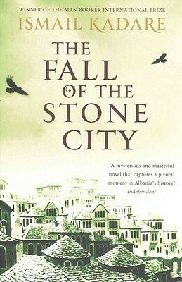 Fall of the Stone City by Ismail Kadare