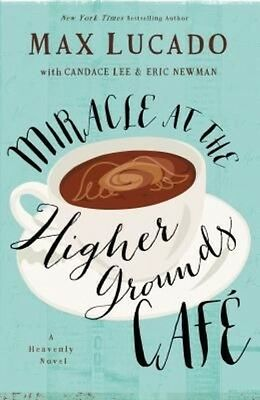 Miracle at the Higher Grounds Cafe by Max Lucado Hardcover Book (English)