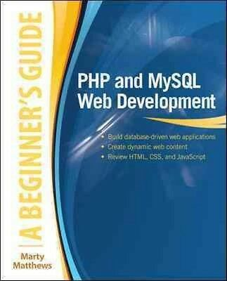PHP and MySQL Web Development: A Beginner's Guide by Marty Matthews Paperback Bo