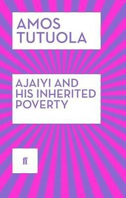 Ajaiyi and His Inherited Poverty by Amos Tutuola Paperback Book