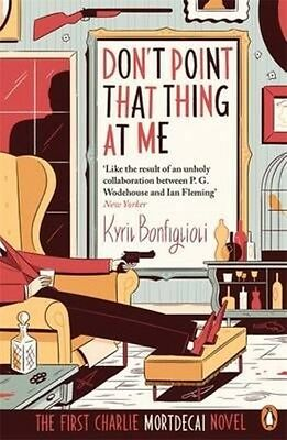 Don't Point That Thing At Me by Kyril Bonfiglioli Paperback Book