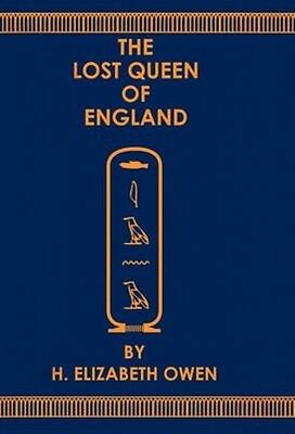 The Lost Queen of England by H. Elizabeth Owen Paperback Book (English)