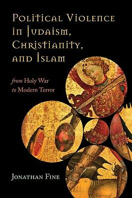 Political Violence in Judaism, Christianity, and Islam by Jonathan Fine Paperbac