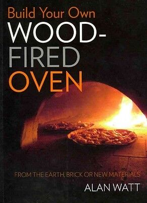 Build Your Own Wood Fired Oven by Alan Watt Paperback Book (English)