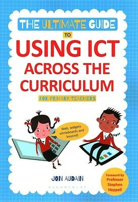 The Ultimate Guide to Using ICT Across the Curriculum (for Primary Teachers) by