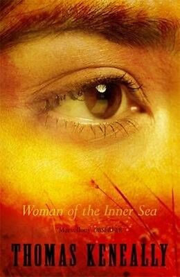 Woman of the Inner Sea by Thomas Keneally Paperback Book
