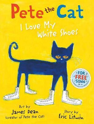 Pete the Cat I Love My White Shoes by Eric Litwin Paperback Book Free Shipping!