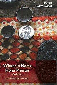 Winter in Homs. Hohe Priester - Peter Baumhauer PORTOFREI