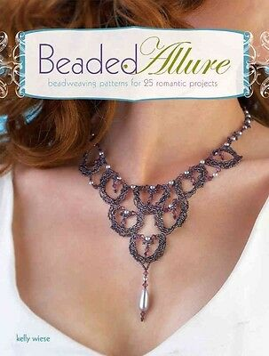 Beaded Allure: Beadweaving Patterns for 25 Romantic Projects by Kelly Wiese Pape
