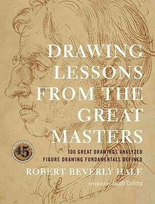 Drawing Lessons from the Great Masters: 45th Anniversary Edition by Robert Bever