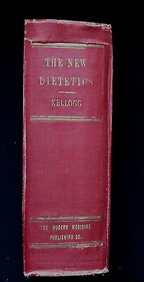 Inscribed First Edition 1921 THE NEW DIETETICS Illustrated JOHN H KELLOGG