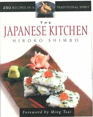The Japanese Kitchen: 250 Recipes in a Traditional Spirit,Shimbo Beitchman, Hir