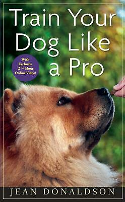 Train Your Dog Like a Pro by Jean Donaldson (English) Hardcover Book Free Shippi