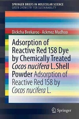Adsorption of Reactive Red 158 Dye by Chemically Treated Cocos Nucifera l. Shell