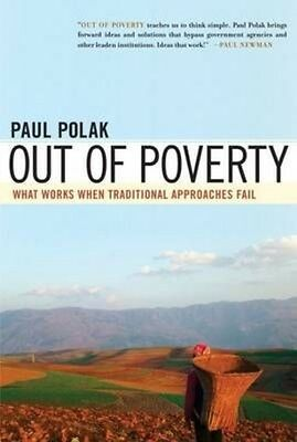 Out of Poverty: What Works When Traditional Approaches Fail by Paul Polak Paperb