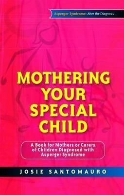 Mothering Your Special Child: A Book for Mothers or Carers of Children Diagnosed