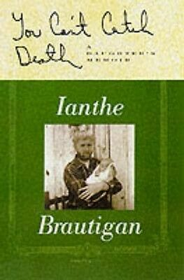 You Can't Catch Death by Ianthe Brautigan Paperback Book