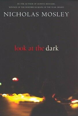Look at the Dark by Nicholas Mosley Hardcover Book