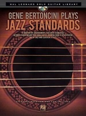 Gene Bertoncini Plays Jazz Standards: Hal Leonard Solo Guitar Library by Hardcov