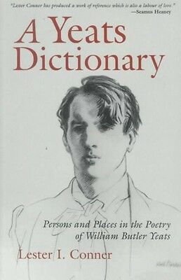A Yeats Dictionary: Persons and Places in the Poetry of William Butler Yeats by