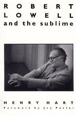 Robert Lowell and the Sublime by Henry Hart Paperback Book (English)