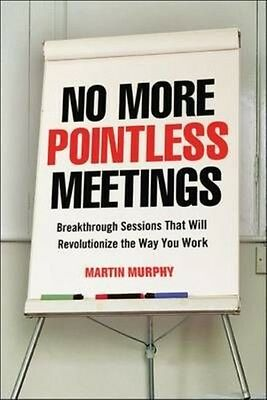 No More Pointless Meetings by Martin Murphy Paperback Book (English)