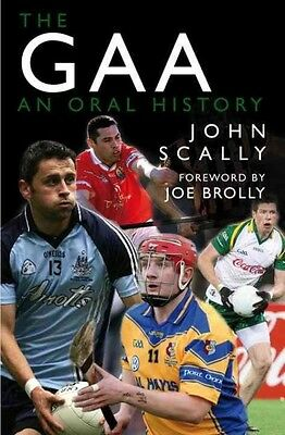 The GAA: An Oral History by John Scally Paperback Book (English)