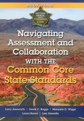 Navigating Assessment and Collaboration with the Common Core State Standards by