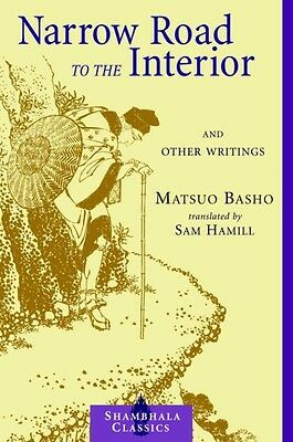 Narrow Road to the Interior: And Other Writings by Matsuo Basho Paperback Book (
