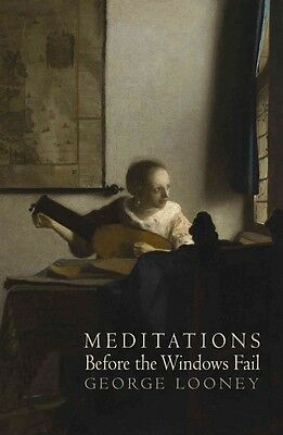 Meditations Before the Windows Fail: Poems by George Looney Paperback Book (Engl