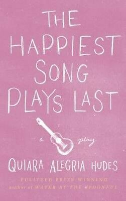 The Happiest Song Plays Last by Quiara Alegria Hudes Paperback Book (English)