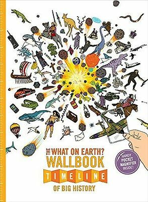 The What on Earth? Wallbook Timeline of Big History - 0993019951